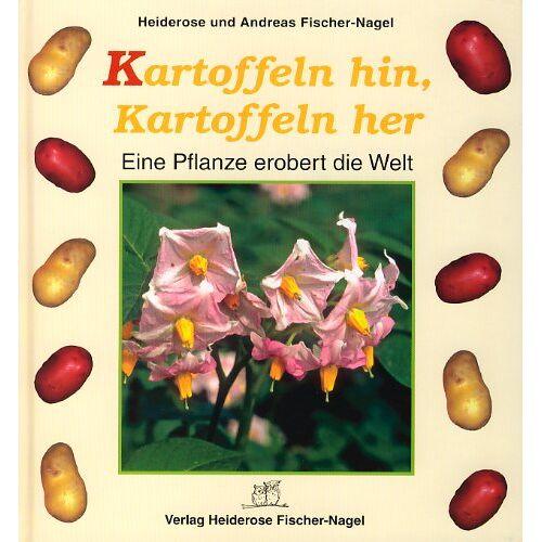 Heiderose Fischer-Nagel - Kartoffeln hin, Kartoffeln her: Eine Pflanze erobert die Welt - Preis vom 15.06.2021 04:47:52 h
