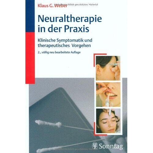Weber Neuraltherapie in der Praxis: Klinische Symptomatik und therapeutisches Vorgehen - Preis vom 13.10.2021 04:51:42 h
