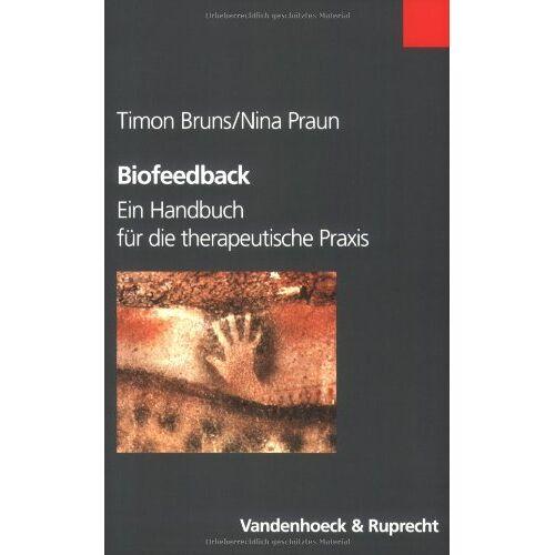Timon Bruns - Biofeedback. Ein Handbuch für die therapeutische Praxis - Preis vom 25.07.2021 04:48:18 h