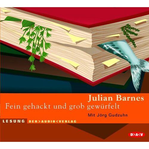 Julian Barnes - Fein gehackt und grob gewürfelt. CD - Preis vom 15.10.2021 04:56:39 h