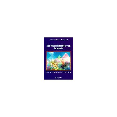Oppeln-Bronikowski, Dietrich von - Die Kristallstädte von Lemuria: Die Universitäten des Wissens im Magischen Tal - Preis vom 23.09.2021 04:56:55 h