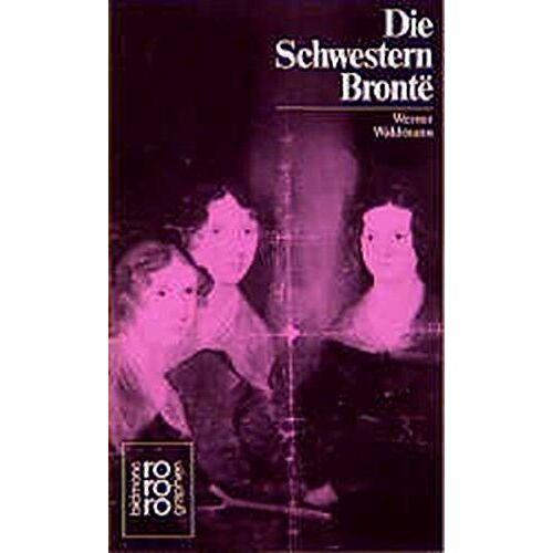 Werner Waldmann - Die Schwestern Bronte͏ - Preis vom 24.07.2021 04:46:39 h