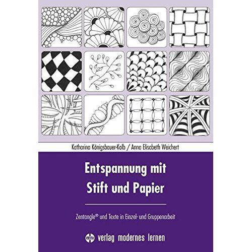 Katharina Königsbauer-Kolb - Entspannung mit Stift und Papier: Zentangle® und Texte in Einzel- und Gruppenarbeit - Preis vom 20.09.2021 04:52:36 h