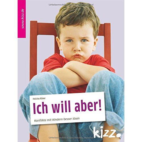 Felicitas Römer - Ich will aber! - Preis vom 20.06.2021 04:47:58 h