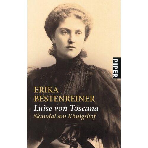 Erika Bestenreiner - Luise von Toscana: Skandal am Königshof - Preis vom 19.06.2021 04:48:54 h