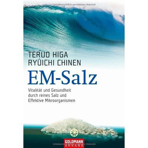 Teruo Higa - EM-Salz: Vitalität und Gesundheit durch reines Salz und Effektive Mikroorganismen - Preis vom 14.06.2021 04:47:09 h