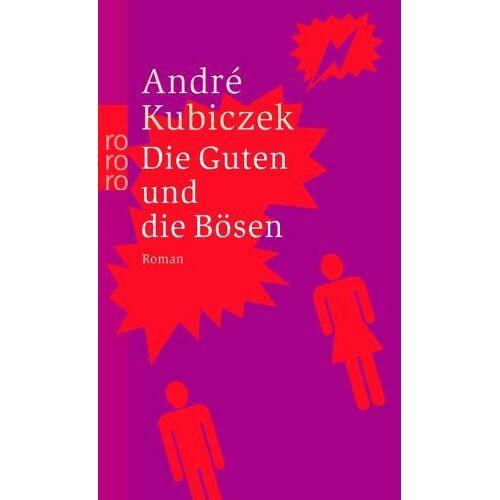 André Kubiczek - Die Guten und die Bösen - Preis vom 17.06.2021 04:48:08 h
