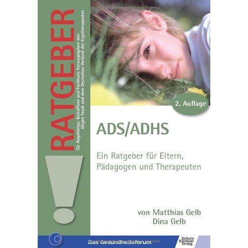 Matthias Gelb - ADS /ADHS: Ein Ratgeber für Eltern, Pädagogen und Therapeuten - Preis vom 01.08.2021 04:46:09 h