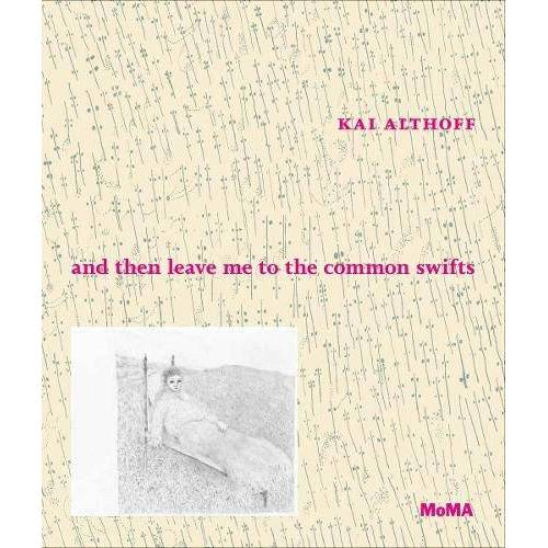 Kai Althoff - Kai Althoff: and then leave me to the common swifts - Preis vom 21.06.2021 04:48:19 h
