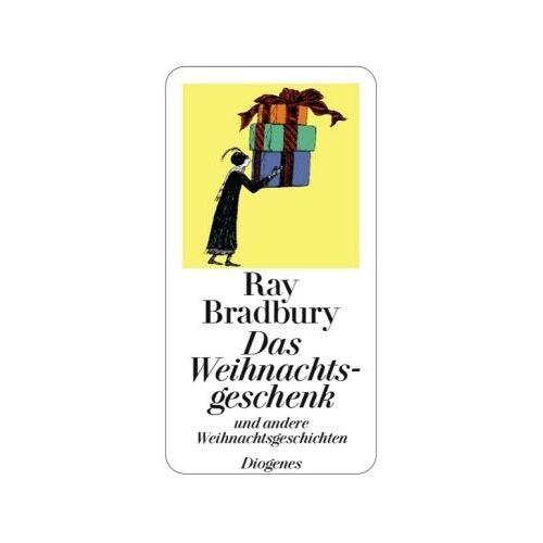 Ray Bradbury - Das Weihnachtsgeschenk: und andere Weihnachtsgeschichten - Preis vom 28.09.2021 05:01:49 h