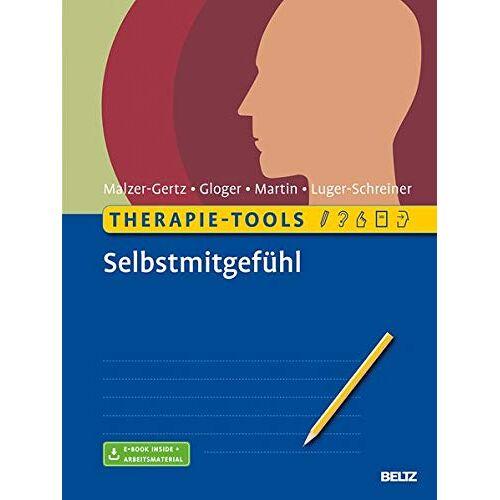 Margarete Malzer-Gertz - Therapie-Tools Selbstmitgefühl: Mit E-Book inside und Arbeitsmaterial - Preis vom 19.06.2021 04:48:54 h