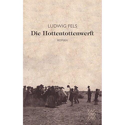 Fels - Die Hottentottenwerft: Roman - Preis vom 14.06.2021 04:47:09 h