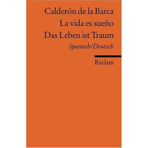 Pedro Calderón de la Barca - La vida es sueño /Das Leben ist ein Traum: Span. /Dt. - Preis vom 29.07.2021 04:48:49 h