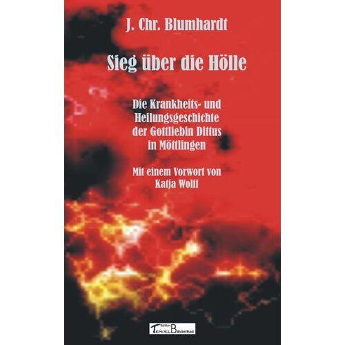 Blumhardt, Johann Ch - Sieg über die Hölle: Die Krankheits- und Heilungsgeschichte der Gottliebin Dittus in Möttlingen - Preis vom 20.06.2021 04:47:58 h