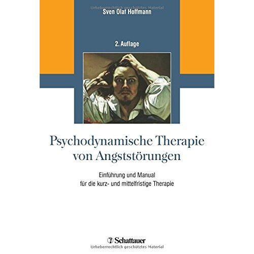 Hoffmann, Sven Olaf - Psychodynamische Therapie von Angststörungen: Einführung und Manual für die kurz- und mittelfristige Therapie - Preis vom 30.07.2021 04:46:10 h