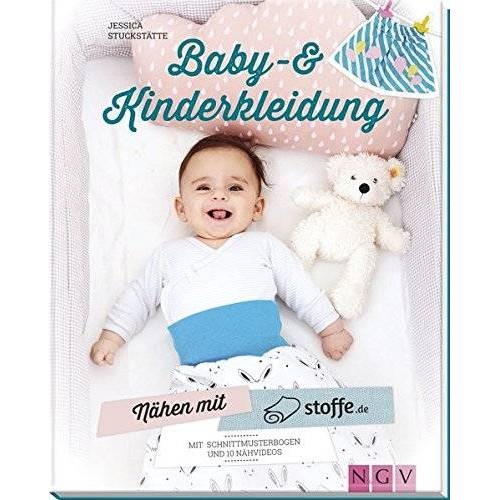 Jessica Stuckstätte - Nähen mit stoffe.de - Baby- & Kinderkleidung: Mit Schnittmusterbogen & 10 Nähvideos - Preis vom 16.06.2021 04:47:02 h