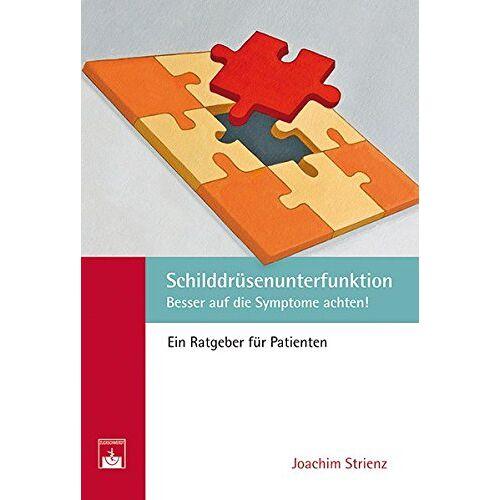 J. Strienz - Schilddrüsenunterfunktion: Symptome besser beachten - Preis vom 17.06.2021 04:48:08 h