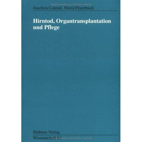 Conrad - Hirntod, Organtransplantation und Pflege. - Preis vom 11.06.2021 04:46:58 h