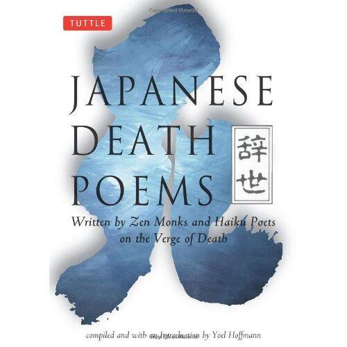 Zen Monks - Japanese Death Poems: Written by Zen Monks and Haiku Poets on the Verge of Death - Preis vom 17.06.2021 04:48:08 h