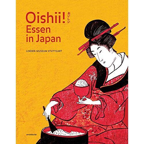 Naomichi Ishige - Oishii! Essen in Japan - Preis vom 03.05.2021 04:57:00 h