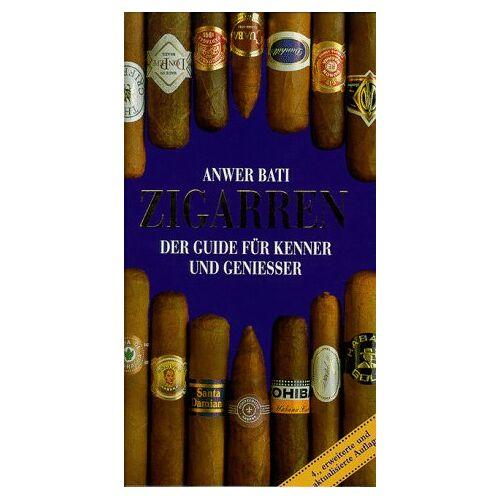 Anwer Bati - Zigarren. Der Guide für Kenner und Geniesser - Preis vom 18.06.2021 04:47:54 h