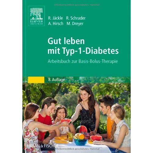Renate Jäckle - Gut leben mit Typ-1-Diabetes: Arbeitsbuch zur Basis-Bolus-Therapie - Preis vom 13.10.2021 04:51:42 h