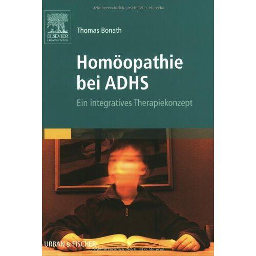 Thomas Bonath - Homöopathie bei ADHS: Ein integratives Therapiekonzept - Preis vom 30.07.2021 04:46:10 h
