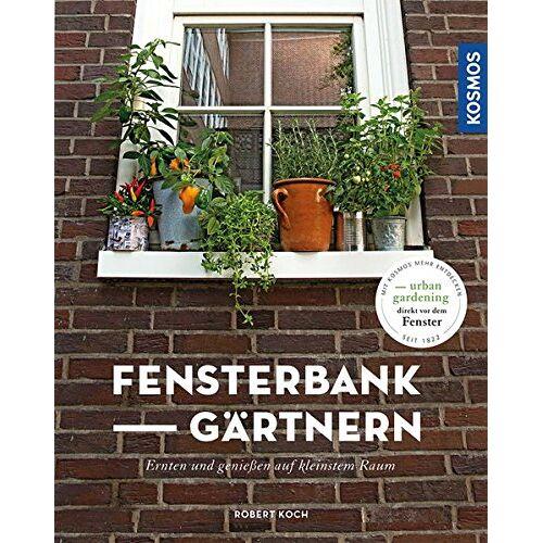 Robert Koch - FensterbankGärtnern: Ernten und genießen auf kleinstem Raum (Mein Garten) - Preis vom 15.06.2021 04:47:52 h