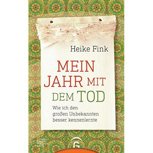 Heike Fink - Mein Jahr mit dem Tod: Wie ich den großen Unbekannten besser kennenlernte - Preis vom 11.10.2021 04:51:43 h