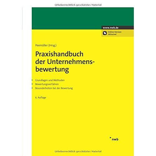 Peemöller, Volker H. - Praxishandbuch der Unternehmensbewertung: Grundlagen und Methoden. Bewertungsverfahren. Besonderheiten bei der Bewertung. - Preis vom 13.06.2021 04:45:58 h