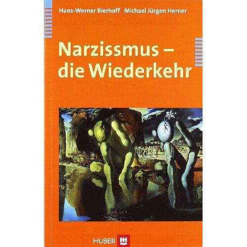 Hans-Werner Bierhoff - Narzissmus - die Wiederkehr - Preis vom 12.09.2021 04:56:52 h