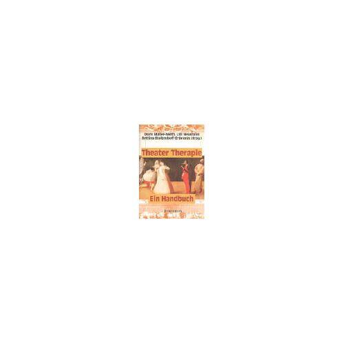 Doris Müller-Weith - Theater Therapie: Ein Handbuch - Preis vom 19.06.2021 04:48:54 h