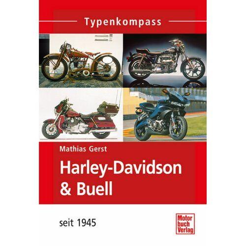 Matthias Gerst - Harley-Davidson & Buell: seit 1945 (Typenkompass) - Preis vom 24.07.2021 04:46:39 h