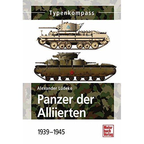 Alexander Lüdeke - Panzer der Alliierten: 1939 - 1945 (Typenkompass) - Preis vom 24.07.2021 04:46:39 h