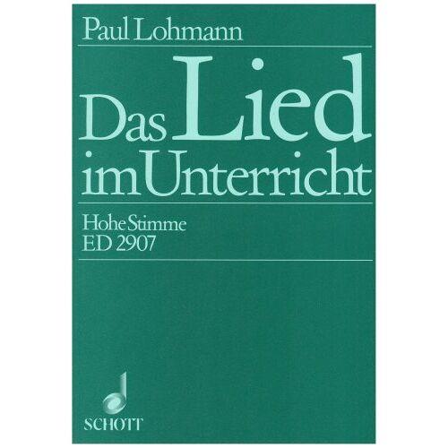 Paul Lohmann - Das Lied im Unterricht: 61 Lieder. Gesang (hohe Stimme) und Klavier. - Preis vom 18.06.2021 04:47:54 h
