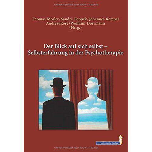 Thomas Mösler - Der Blick auf sich selbst: Selbsterfahrung in der Psychotherapie - Preis vom 12.10.2021 04:55:55 h