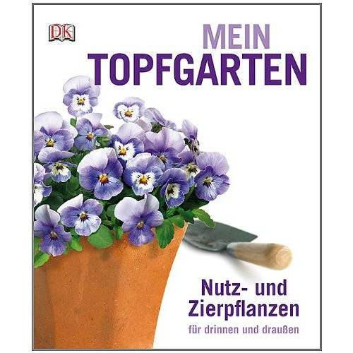 Martyn Cox - Mein Topfgarten: Nutz- und Zierpflanzen für drinnen und draußen - Preis vom 29.07.2021 04:48:49 h
