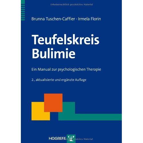 Brunna Tuschen-Caffier - Teufelskreis Bulimie: Ein Manual zur psychologischen Therapie - Preis vom 15.06.2021 04:47:52 h