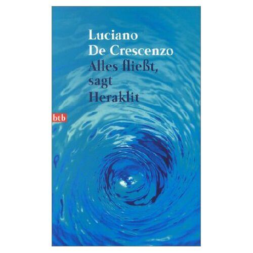 Luciano De Crescenzo - Alles fließt, sagt Heraklit - Preis vom 22.06.2021 04:48:15 h