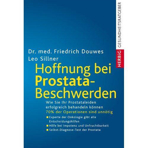 Friedrich Douwes - Hoffnung bei Prostata-Beschwerden: Die neue Therapie ohne Messer - Preis vom 12.10.2021 04:55:55 h