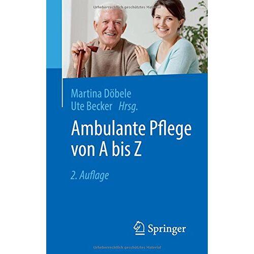 Martina Döbele - Ambulante Pflege von A bis Z - Preis vom 19.06.2021 04:48:54 h