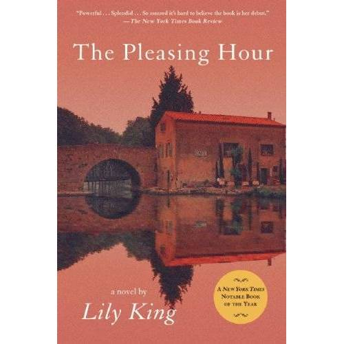 Lily King - The Pleasing Hour - Preis vom 21.06.2021 04:48:19 h