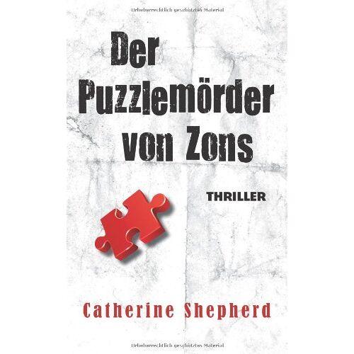 Catherine Shepherd - Der Puzzlemörder von Zons. Thriller - Preis vom 16.10.2021 04:56:05 h