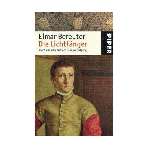 Elmar Bereuter - Die Lichtfänger: Roman aus der Zeit der Hexenverfolgung - Preis vom 23.09.2021 04:56:55 h