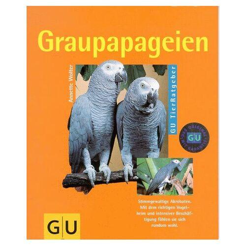 Annette Wolter - Graupapageien - Preis vom 17.09.2021 04:57:06 h