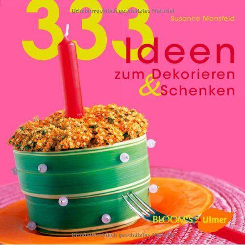 Susanne Mansfeld - 333 Ideen zum Dekorieren & Schenken - Preis vom 16.05.2021 04:43:40 h
