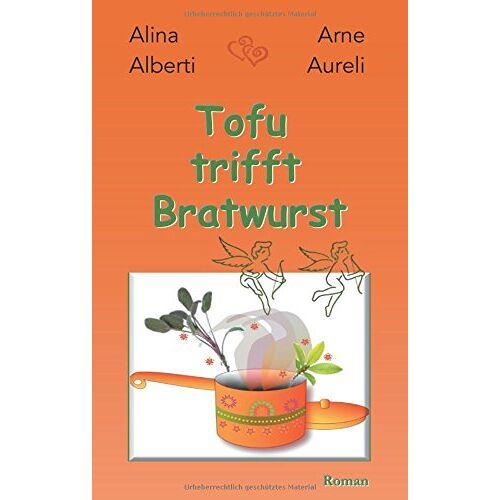 Alina Alberti - Tofu trifft Bratwurst - Preis vom 09.06.2021 04:47:15 h