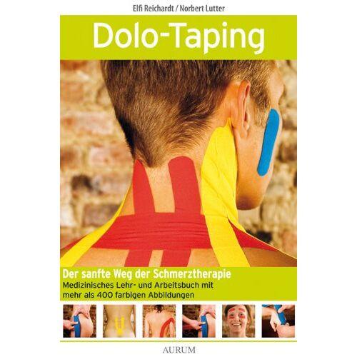 Norbert Lutter - Dolo-Taping: Der sanfte Weg der Schmerztherapie - Medizinisches Lehr- und Arbeitsbuch - Preis vom 30.07.2021 04:46:10 h