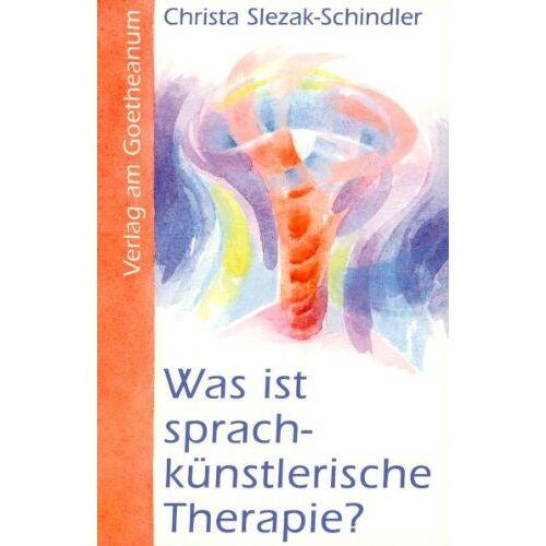 Christa Slezak-Schindler - Was ist sprachkünstlerische Therapie? - Preis vom 02.08.2021 04:48:42 h