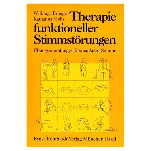 Walburga Brügge - Therapie funktioneller Stimmstörungen. Übungssammlung zu Körper, Atem, Stimme - Preis vom 30.07.2021 04:46:10 h